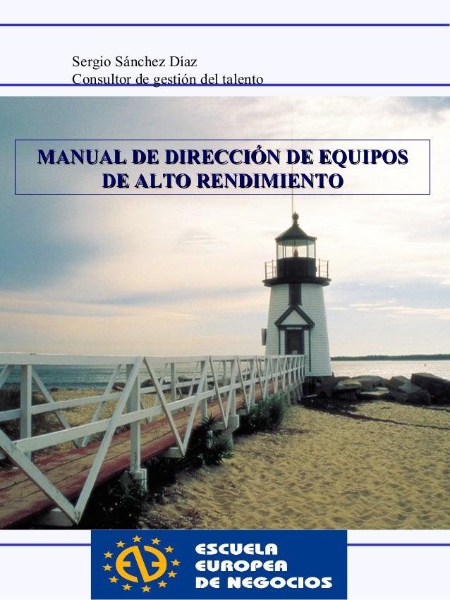 MANUAL DE DIRECCIÓN DE EQUIPOSMANUAL DE DIRECCIÓN DE EQUIPOS DE ALTO RENDIMIENTODE ALTO RENDIMIENTO Sergio Sánchez Díaz Co...