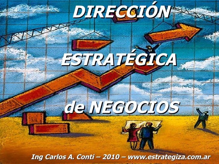 <ul><ul><ul><li>DIRECCIÓN </li></ul></ul></ul><ul><ul><ul><li>ESTRATÉGICA  </li></ul></ul></ul><ul><ul><ul><li>de NEGOCIOS...
