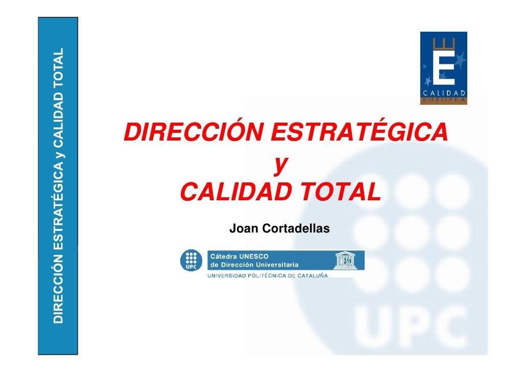 DIRECCIÓN ESTRATÉGICA           y     CALIDAD TOTAL       Joan Cortadellas