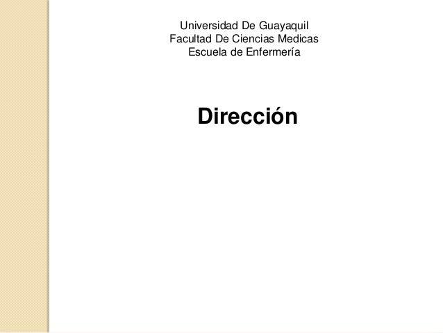 Universidad De Guayaquil Facultad De Ciencias Medicas Escuela de Enfermería Dirección