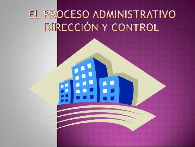 Direccion y control en el  Proceso Administrativo