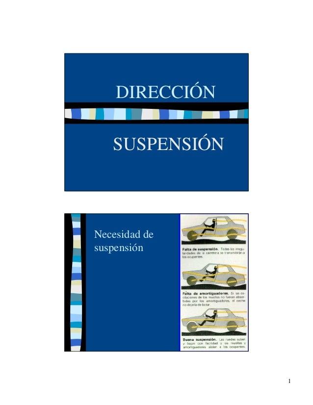 DIRECCIÓN SUSPENSIÓN  Necesidad de suspensión  1