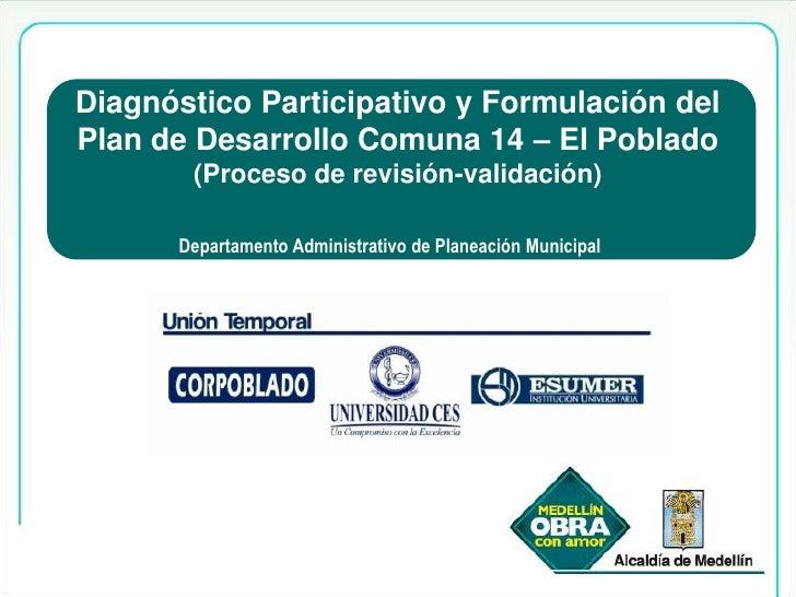 Diagnóstico Participativo y Formulación del Plan de Desarrollo Comuna 14 - El Poblado