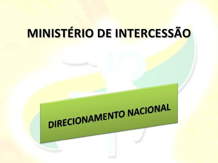 Direcionamento minist rio de intercess o for Ministerio de inter