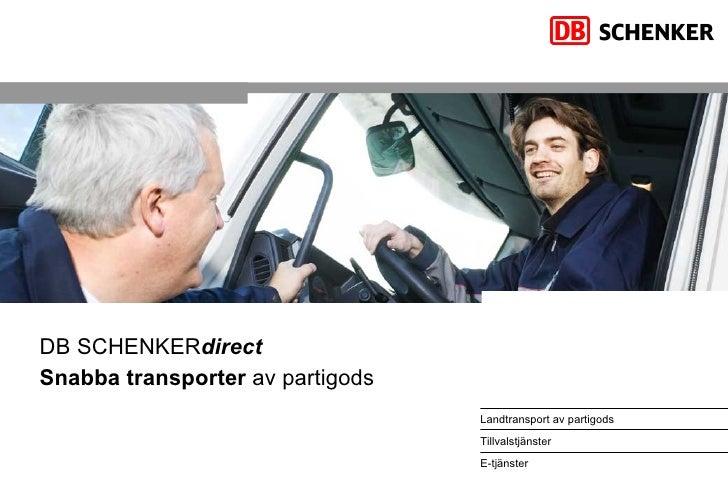 DB SCHENKER direct Snabba transporter  av partigods