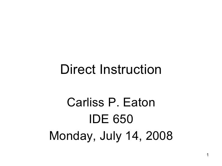 Direct Instruction Carliss P. Eaton IDE 650 Monday, July 14, 2008