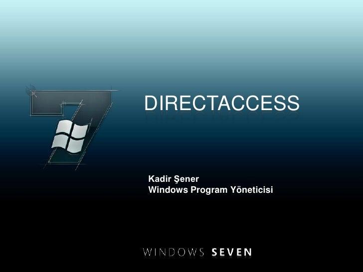 Direct Access Sunumu Kadir Sener