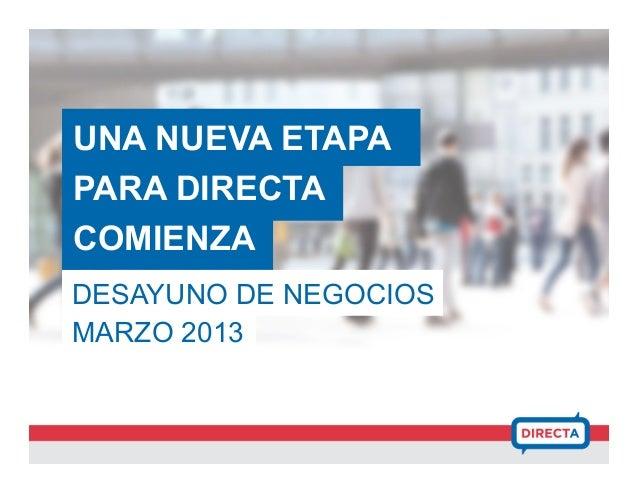 UNA NUEVA ETAPAPARA DIRECTACOMIENZADESAYUNO DE NEGOCIOSMARZO 2013
