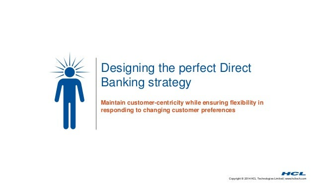 Direct Banking Strategy to Increase Flexibility & Customer Centricity