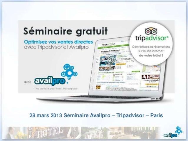 Séminaire Tripadvisor Availpro 28 mars 2013 - Intervention Availpro
