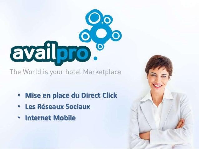 • Mise en place du Direct Click• Les Réseaux Sociaux• Internet Mobile