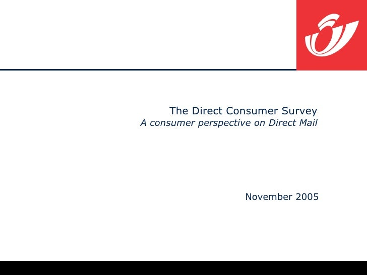 The Direct Consumer Survey A  consumer perspective on Direct Mail November  2005