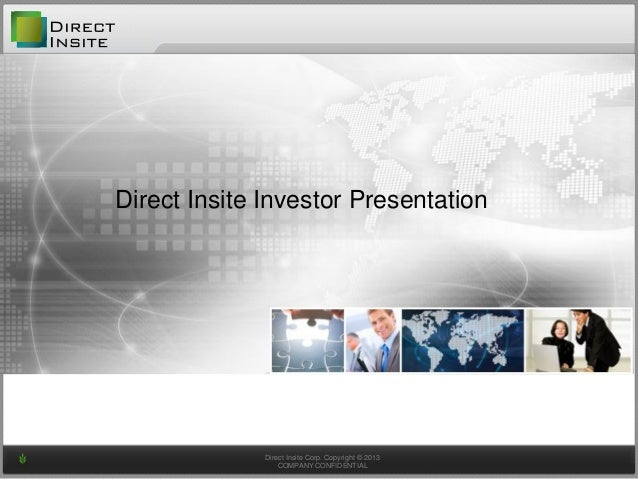 Direct Insite Corp. Copyright © 2013 COMPANY CONFIDENTIAL Direct Insite Investor Presentation
