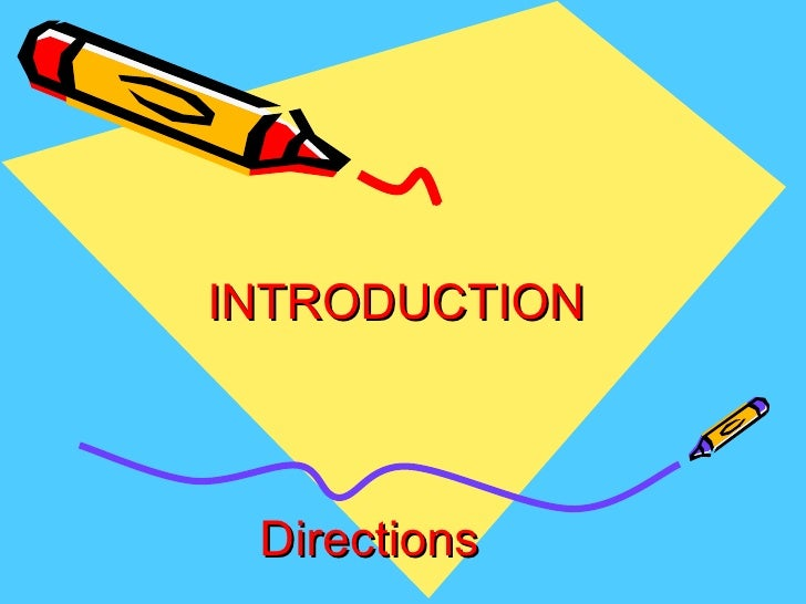 INTRODUCTION  Directions