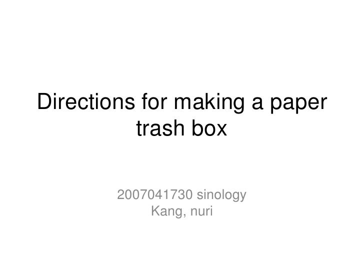 Directions for making a paper trash box