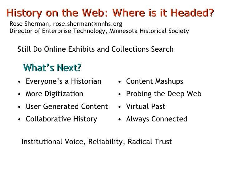 <ul><li>Everyone's a Historian </li></ul><ul><li>More Digitization </li></ul><ul><li>User Generated Content </li></ul><ul>...