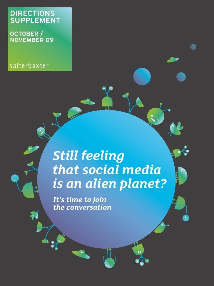 DIRECTIONS SUPPLEMENT OCTObER / NOvEMbER 09               Still feeling           that social media           is an alien ...