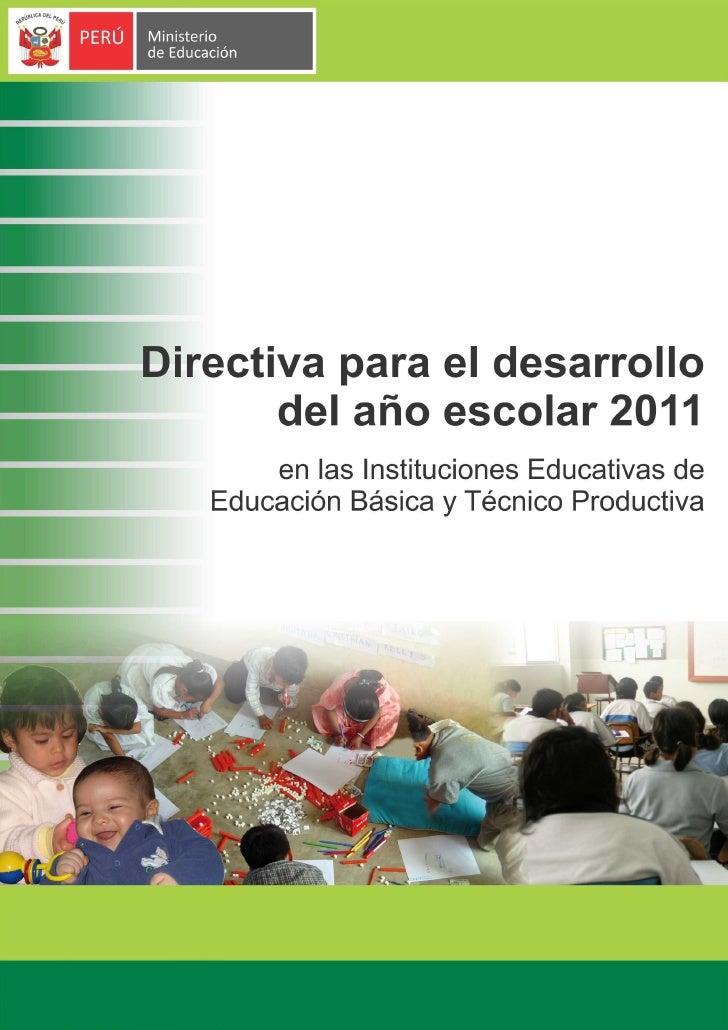 DIRECTIVA PARA EL DESARROLLO DEL AÑO ESCOLAR 2011                            EN LAS INSTITUCIONES EDUCATIVAS DE EDUCACIÓN ...
