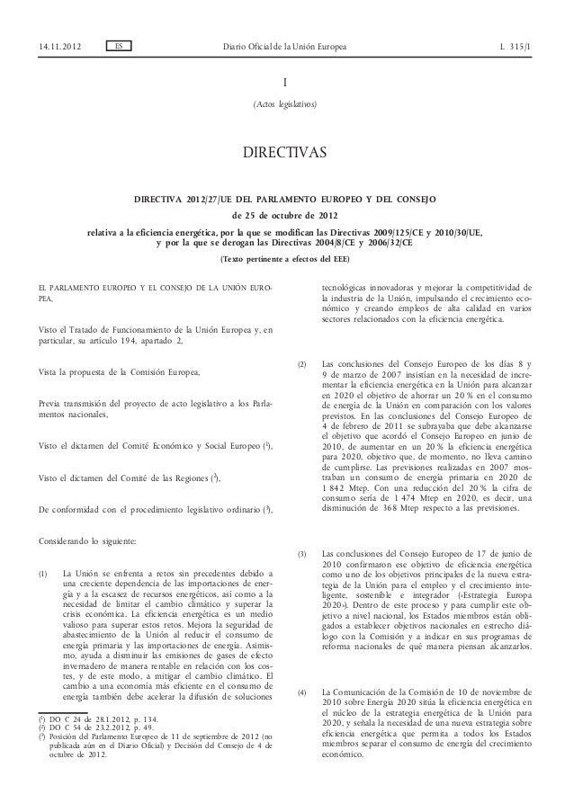 I (Actos legislativos) DIRECTIVAS DIRECTIVA 2012/27/UE DEL PARLAMENTO EUROPEO Y DEL CONSEJO de 25 de octubre de 2012 relat...
