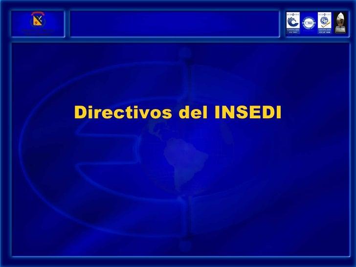 Directivos del INSEDI