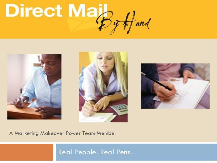 Real People. Real Pens. A Marketing Makeover Power Team Member