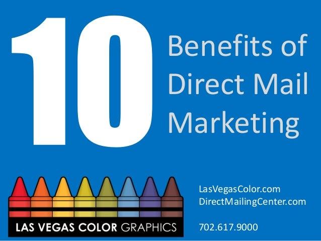 Benefits of Direct Mail Marketing LasVegasColor.com DirectMailingCenter.com 702.617.9000