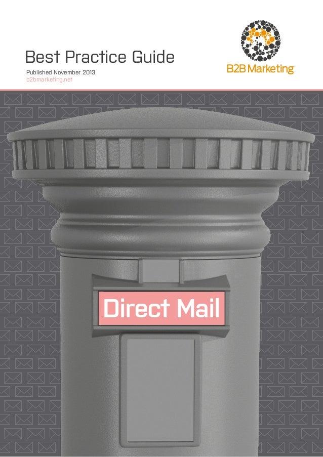 Best Practice Guide Published November 2013 b2bmarketing.net   Direct Mail
