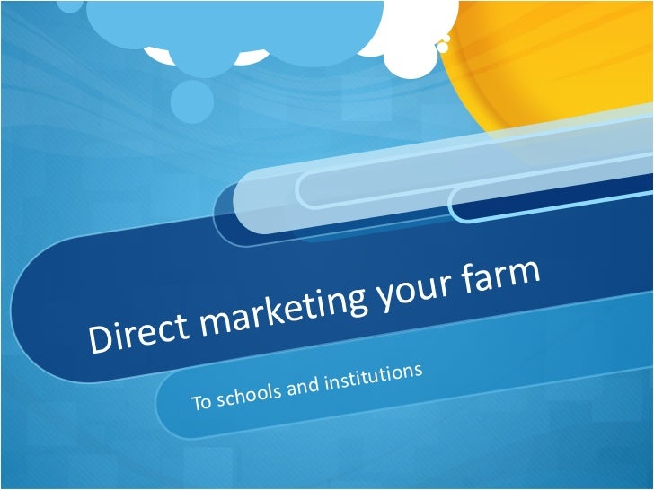 Direct marketing your farm To schools and institutions