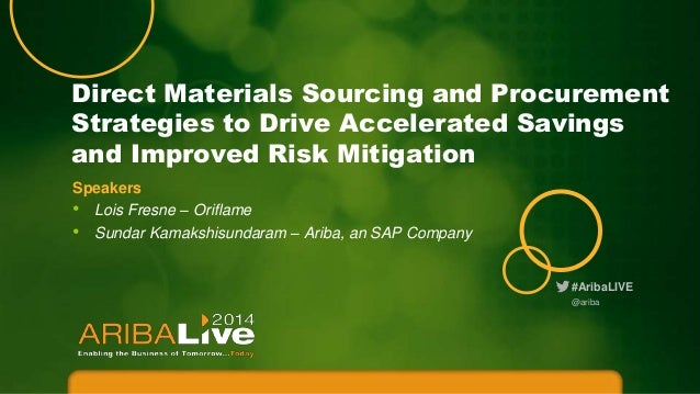 #AribaLIVE Direct Materials Sourcing and Procurement Strategies to Drive Accelerated Savings and Improved Risk Mitigation ...