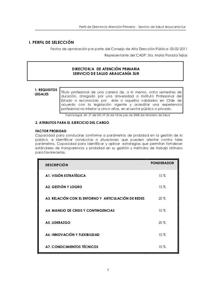 Perfil de Director/a Atención Primaria - Servicio de Salud Araucanía SurI. PERFIL DE SELECCIÓN           Fecha de aprobaci...