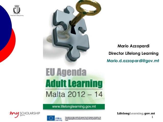 1Mario AzzopardiDirector Lifelong LearningMario.d.azzopardi@gov.mt