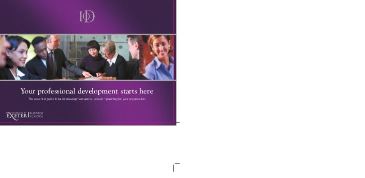 Your professional development starts here  The essential guide to talent development and succession planning for your orga...