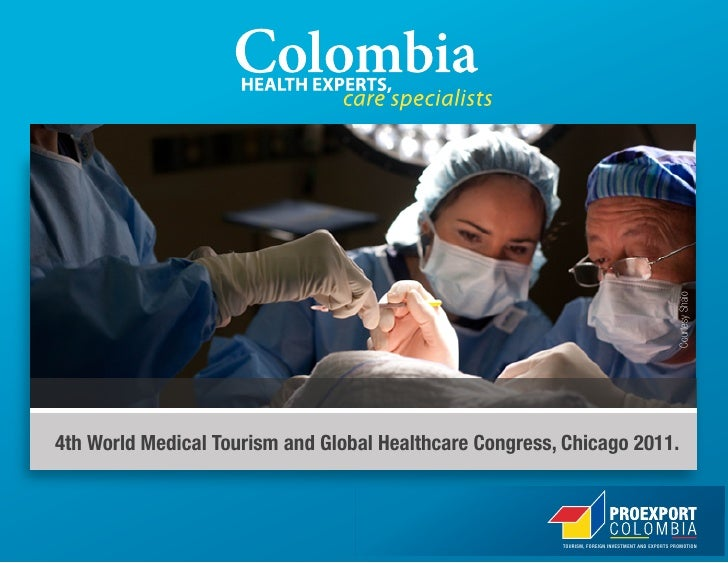 Courtesy Shaio4th World Medical Tourism and Global Healthcare Congress, Chicago 2011.                                     ...
