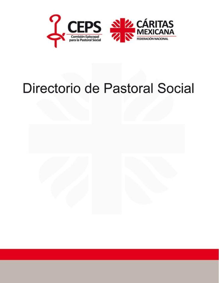 DIRECTORIO PARA LAPASTORAL SOCIAL EN MEXICO              Publicado en 2005                Reedición 2008  Centro de Estudi...