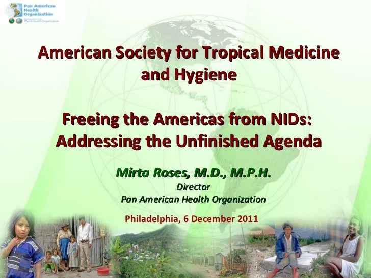 Philadelphia, 6 December 2011 Mirta Roses, M.D., M.P.H. Director Pan American Health Organization American Society for Tro...