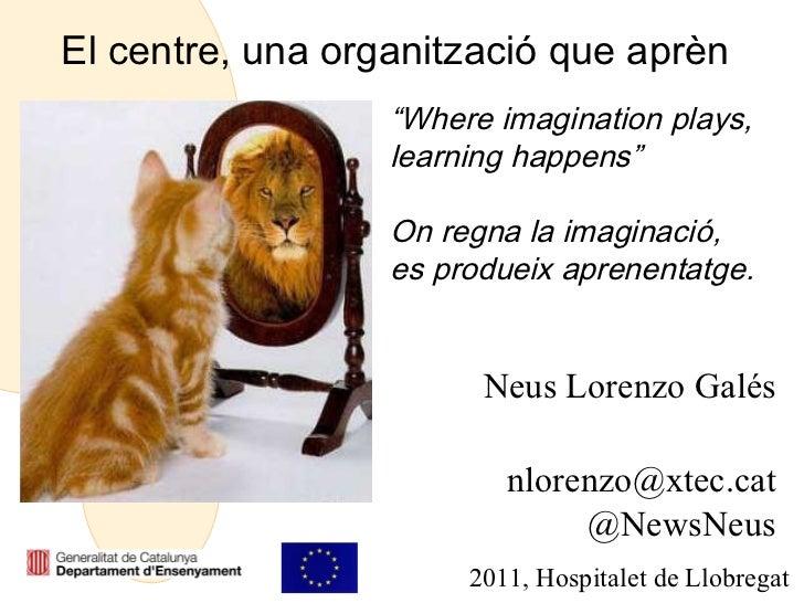 """Sessio 3 _2011_Mòdul 3.""""El centre, una organització que acull."""""""