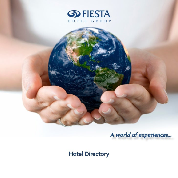 A world of experiences...                           Hotel Directorywww.fiestahotelgroup.com                               ...