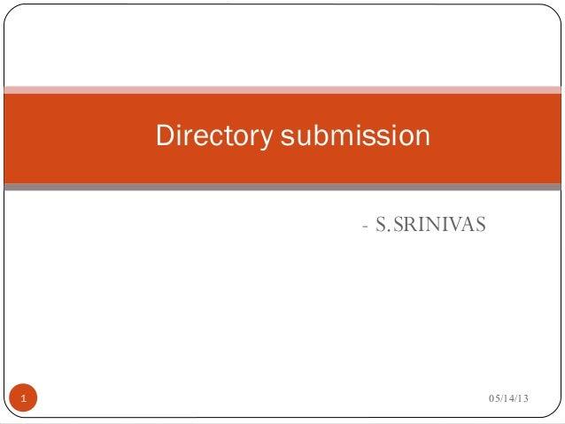 - S.SRINIVAS05/14/131Directory submission