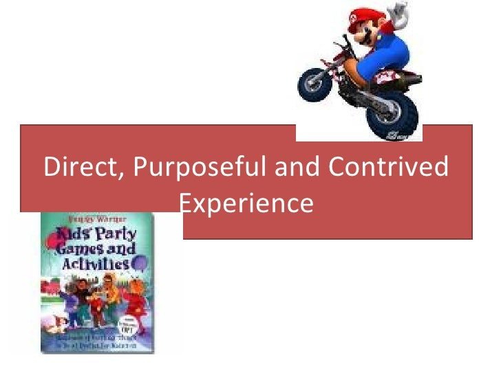 Direct, Purposeful and Contrived Experience