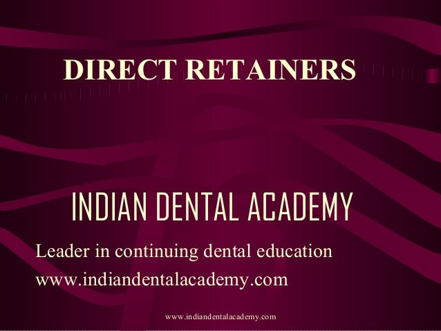Direct retainers   /certified fixed orthodontic courses by Indian dental academy