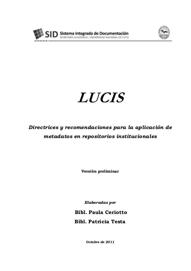 LUCIS Directrices y recomendaciones para la aplicación de metadatos en repositorios institucionales Versión preliminar Ela...