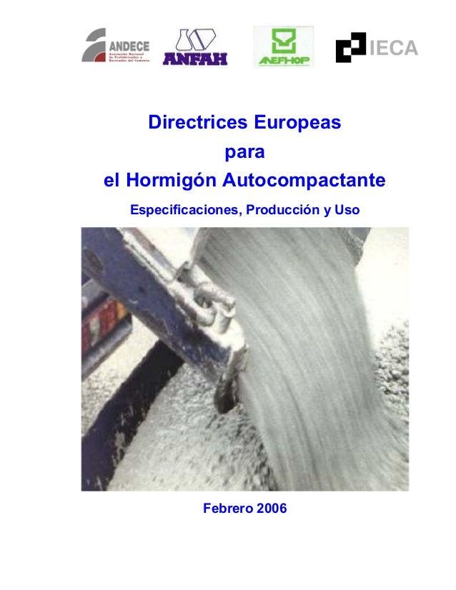 Directrices Europeas para el Hormigón Autocompactante Especificaciones, Producción y Uso Febrero 2006