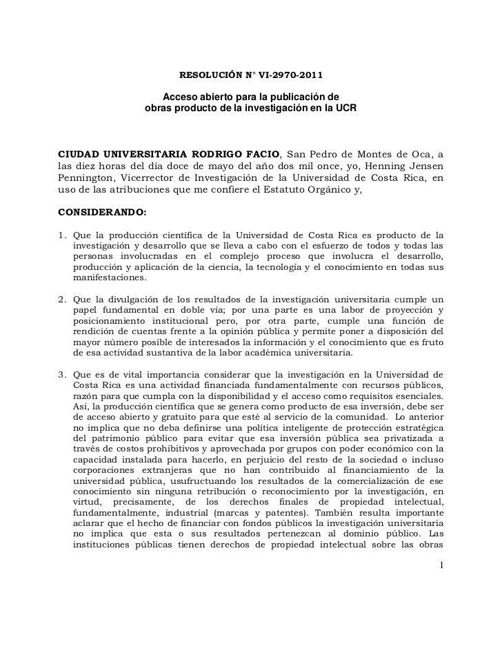 RESOLUCIÓN N° VI-2970-2011<br />Acceso abierto para la publicación de <br />obras producto de la investigación en la UCR<b...