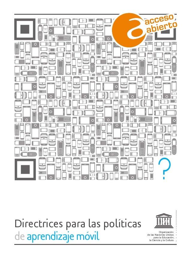 Organización de las Naciones Unidas para la Educación, la Ciencia y la Cultura Directrices para las políticas deaprendizaj...