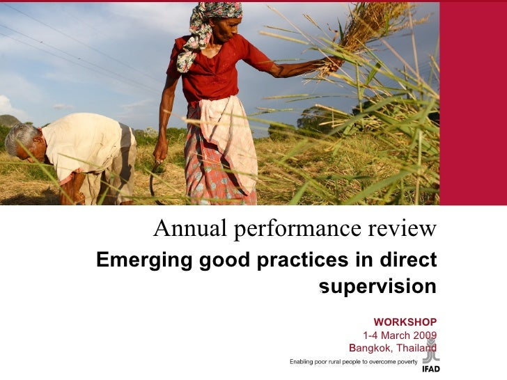 Annual performance review   Emerging good practices in direct supervision  WORKSHOP 1-4 March 2009 Bangkok, Thailand