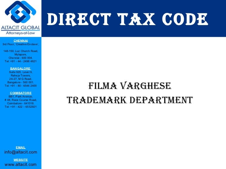 DIRECT TAX CODE <ul><li>FILMA VARGHESE </li></ul><ul><li>TRADEMARK Department </li></ul>
