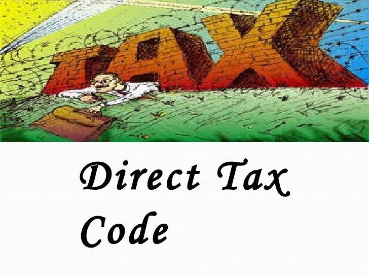 <ul><ul><ul><ul><ul><li>Direct Tax Code </li></ul></ul></ul></ul></ul>