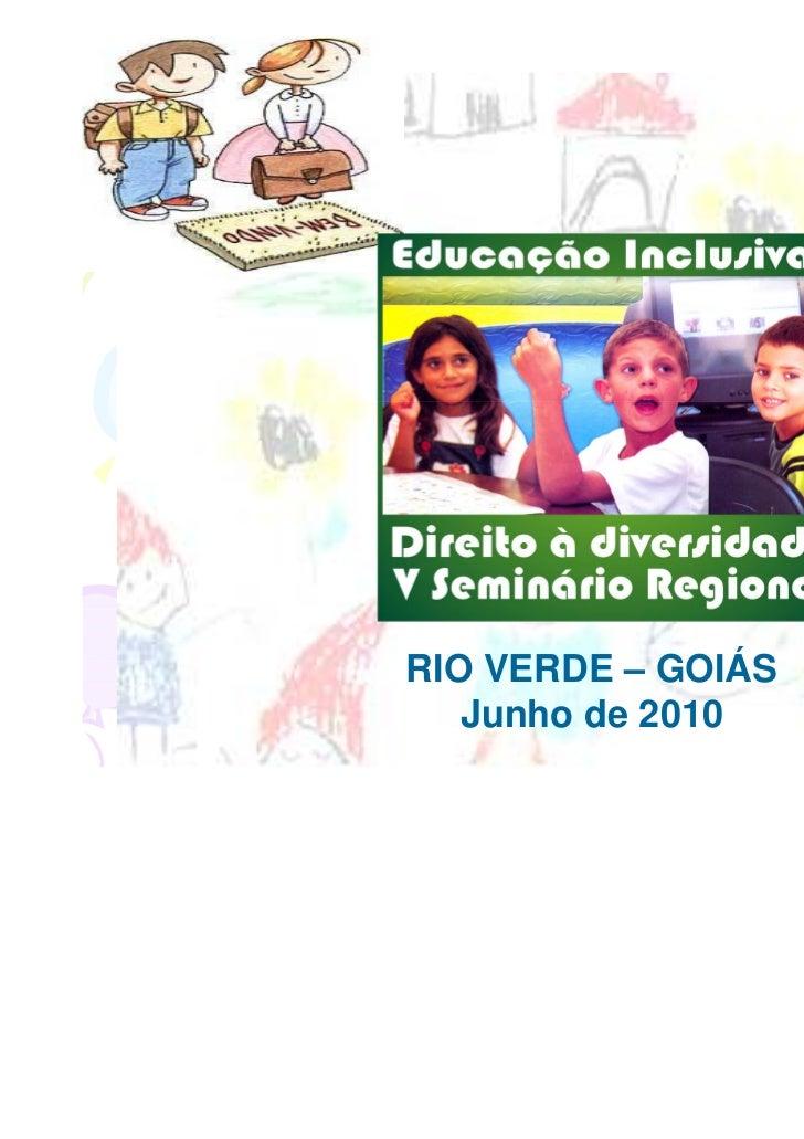 RIO VERDE – GOIÁS   Junho de 2010