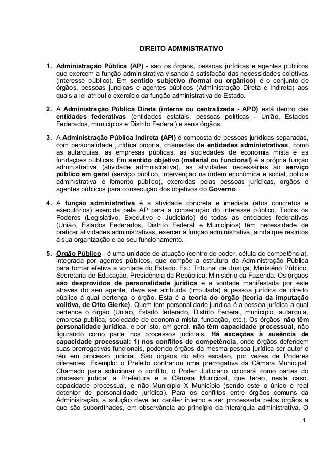 DIREITO ADMINISTRATIVO 1. Administração Pública (AP) - são os órgãos, pessoas jurídicas e agentes públicos que exercem a f...