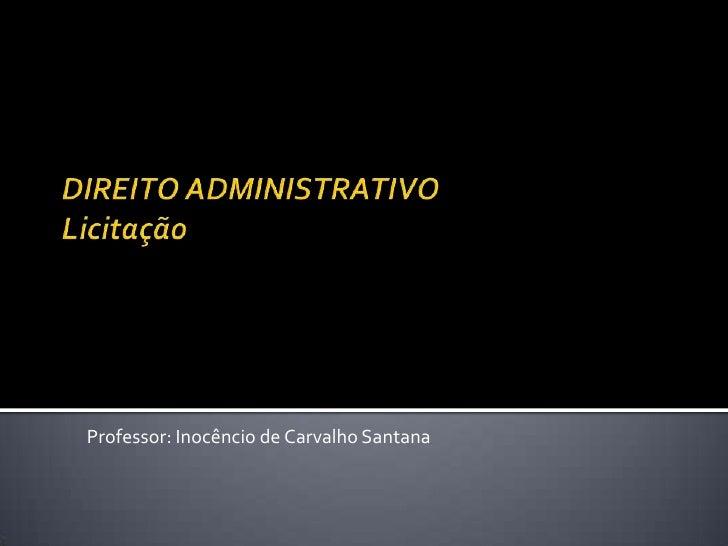 Professor: Inocêncio de Carvalho Santana